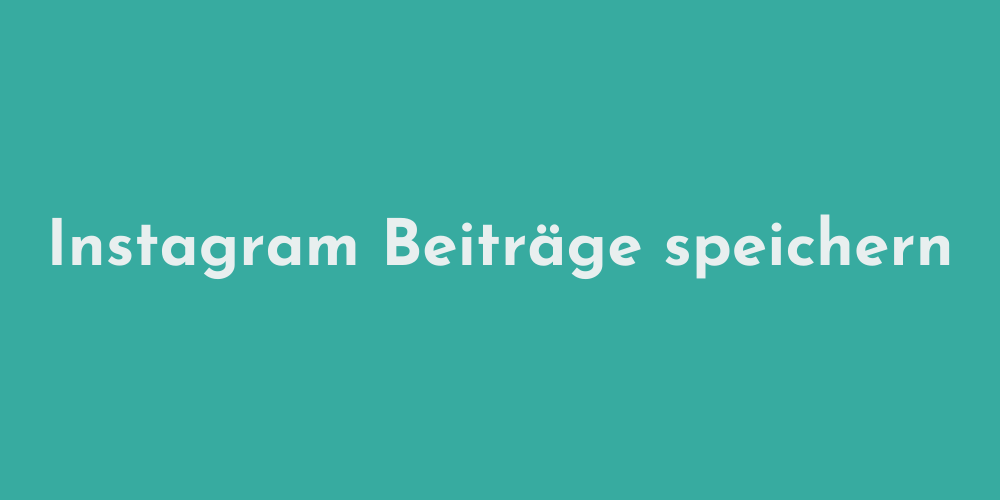 You are currently viewing Instagram Beiträge speichern